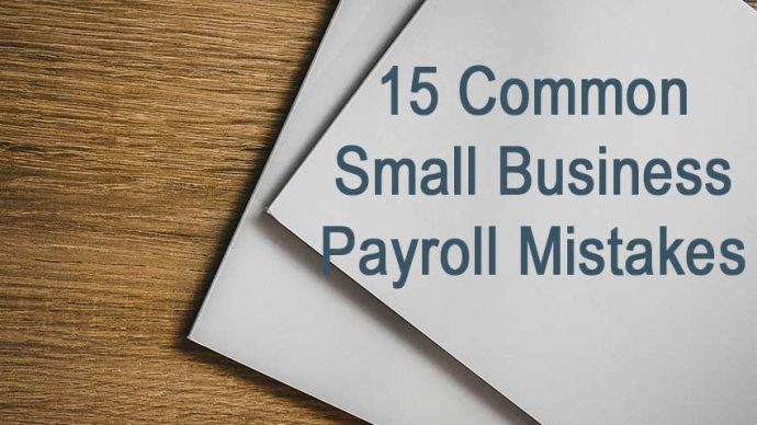 15 Common Small Business Payroll Mistakes