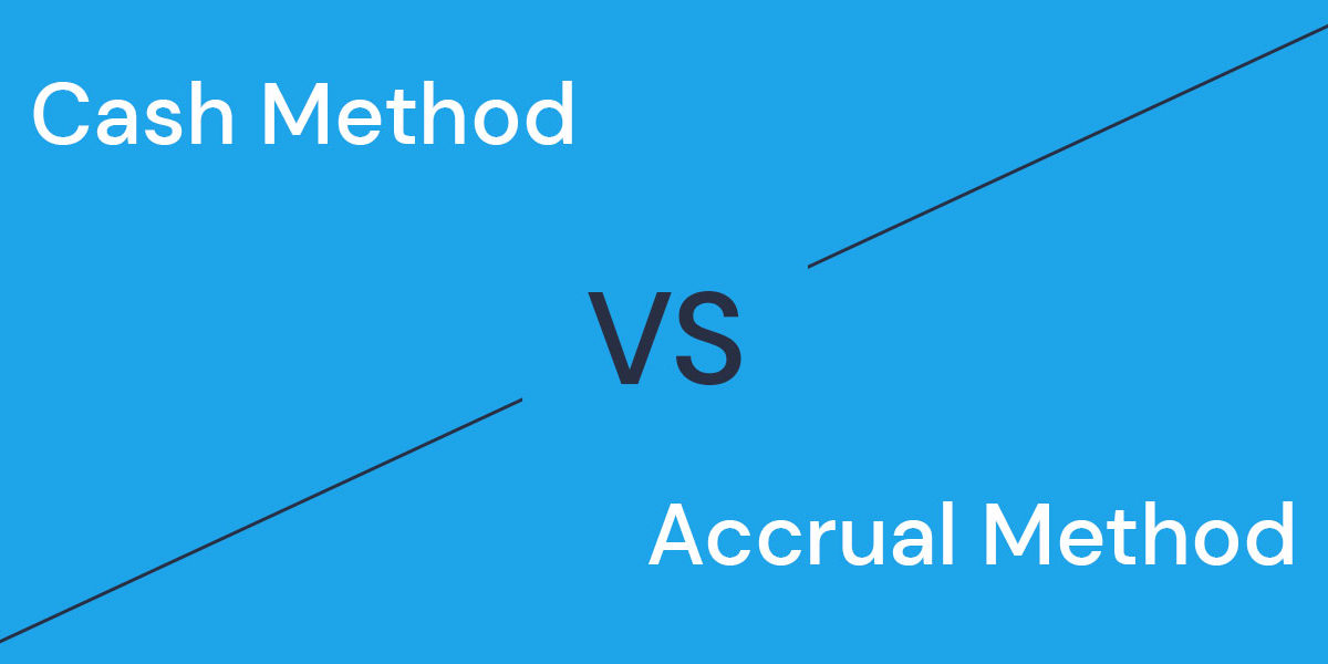 cash method vs accrual method accounting in 2020