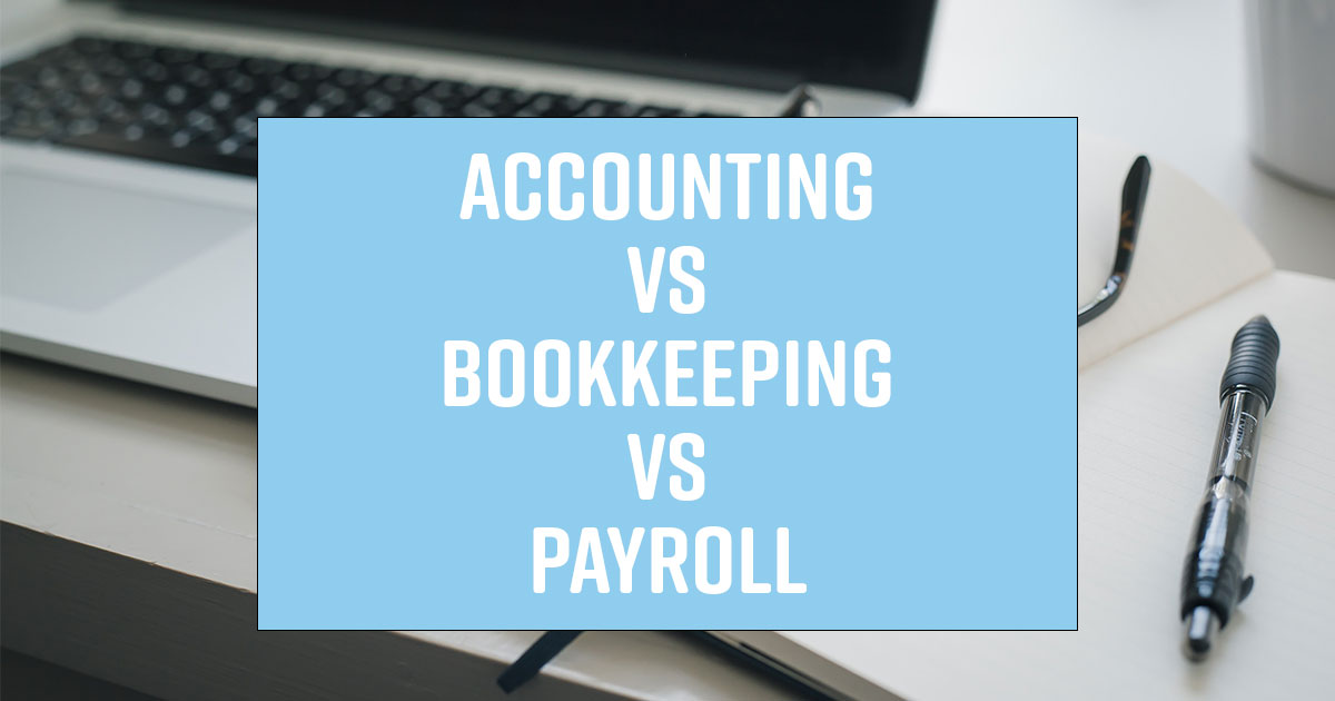 accounting vs payroll vs bookkeeping
